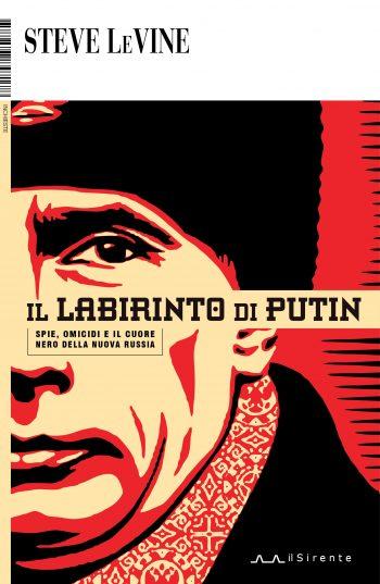 Il labirinto di Putin (Steve LeVine)