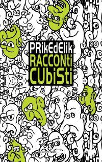 Racconti cubisti (Prikedelik)