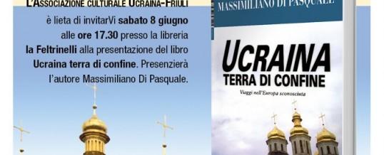 """Presentazione di """"Ucraina terra di confine"""", 8 giugno 2013 (Librerie la Feltrinelli, Udine)<span class=""""wtr-time-wrap after-title""""><span class=""""wtr-time-number"""">2</span>′ di lettura</span>"""