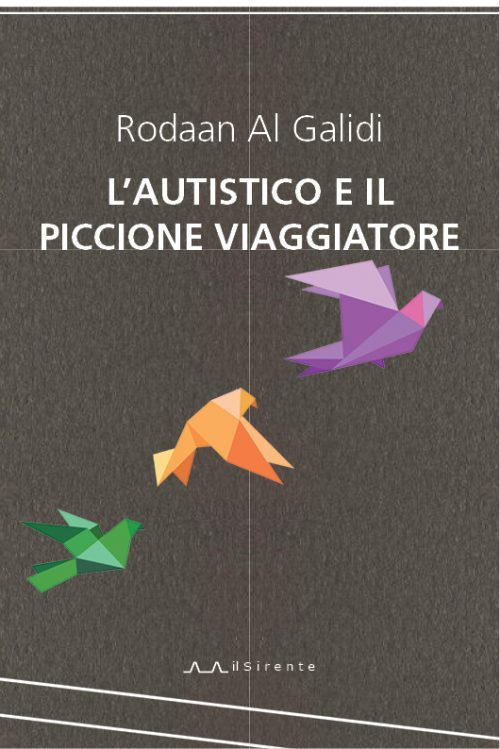 L'autistico e il piccione viaggiatore : Rodaan Al Galidi