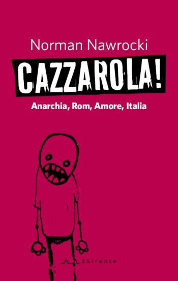 CAZZAROLA! Anarchi, Rom, Amore, Italia