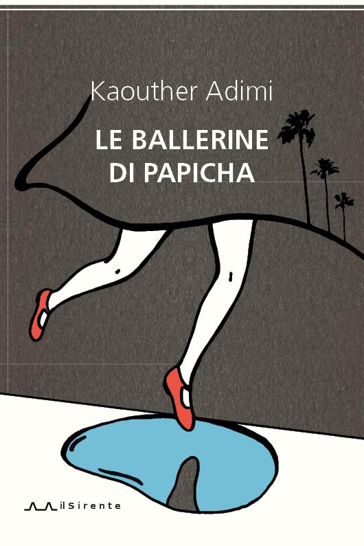 Le ballerine di Papicha : Kaouther Adimi