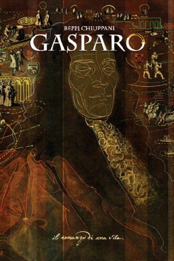 Gasparo. Il romanzo di una vita barocca